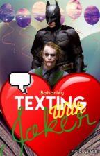 Texting With Joker by Jokerlovejoker