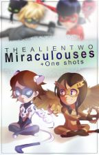 Miraculouses + One shots by TheAlienTwo