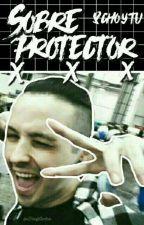 Sobreprotector/8cho/ by TuCriaturitaGolfa