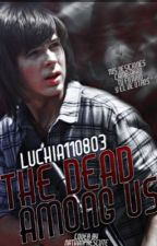 The Death Among Us|| PAUSADA by Luchia110803