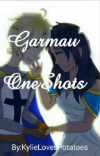 Garmau Oneshots by Because_My_Fandom