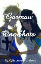 Garmau Oneshots by Because_My_Fandom