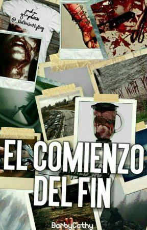 El Comienzo Del Fin by BarbyCathy