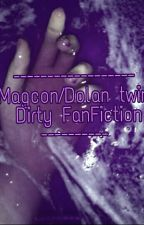 Magcon/Dolan Twins Dirty Fanfiction by Magconlovezzz
