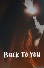 Back To You by Shine_929