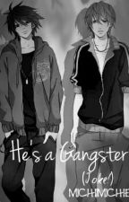 He's a Gangsters! (Joke!) by michiimichie