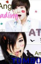 Ang Bading at Ang Tomboy: World War 973421? by MinYeon21