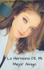 la hermana de mi mejor amigo by agostinagalian