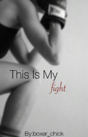 This is my fight by boxer_chick