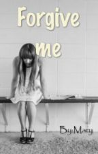 Forgive Me by MariliaSilvaGrey