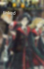 linked by elliex38