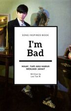 [COMPLETED] I'm Bad by Ryeongg16