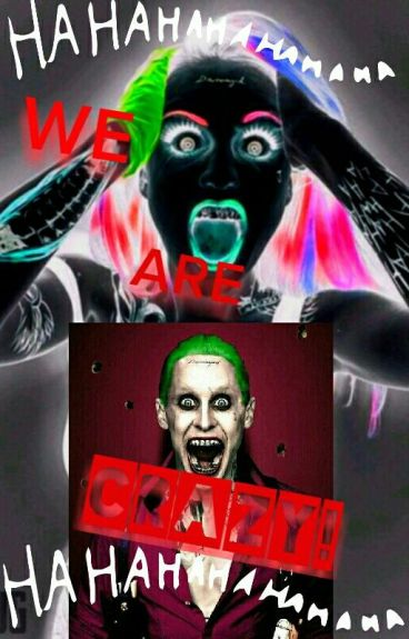 WE ARE CRAZY! The joker y tu.