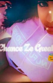 Chance Ze Great by Fortune-