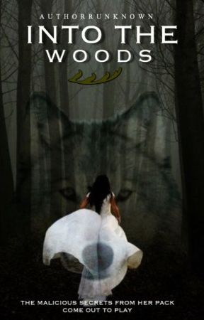 Into The Woods (18+) by AuthorrUnknown