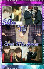Solo Tu Eres Mi Amor by KimJe-Sun
