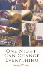 One Night Can Change Everything by Y0unGWriTers