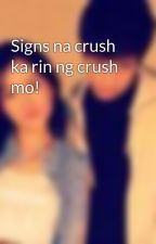 Signs na crush ka rin ng crush mo! by ThePinoyStoryMaker