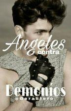 Angeles contra Demonios  by GeraOtero