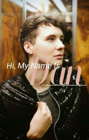 Hi, My Name Is Dan | Danisnotonfire X Reader by FangirlAri