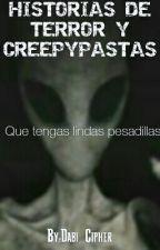 HISTORIAS DE TERROR Y CREEPYPASTAS by Dabi_Cipher