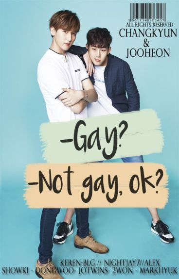 -Gay? -Not gay, ok? ✎JooKyun [Monsta x]