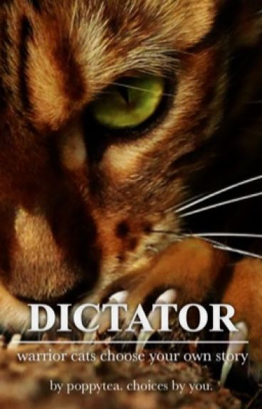 Dictator // choose your own adventure warriors fanfic //