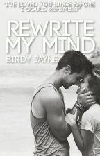 Rewrite My Mind | The Wattys 2018 by FollowingButterflies