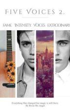 Five Voices 2 •Terminé• by IamRosieMcAngel