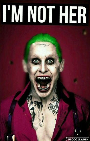 I'm Not Her! (jared leto joker) #wattys2017