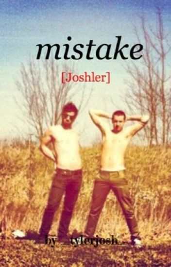 Mistake [Joshler]