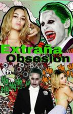 Extraña Obsesión. Joker Y Tu.  by BlurryfaceWttpd