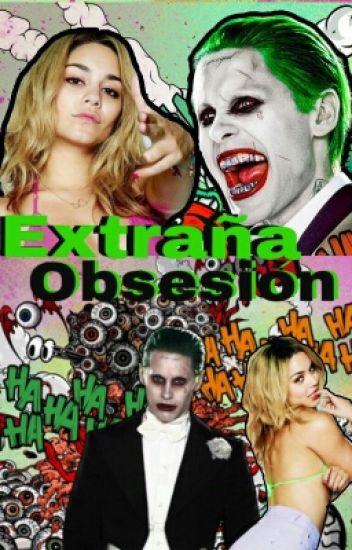 Extraña Obsesión. Joker Y Tu.