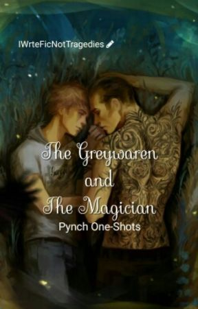 The Greywaren and the Magician [Pynch One-Shots] by IWrteFicNotTragedies