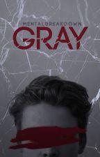 Gray by -MentalBreakdown
