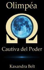Cautiva Del Poder © Olimpia: Libro 1 #SinsajoAwards by KaxandraBelt