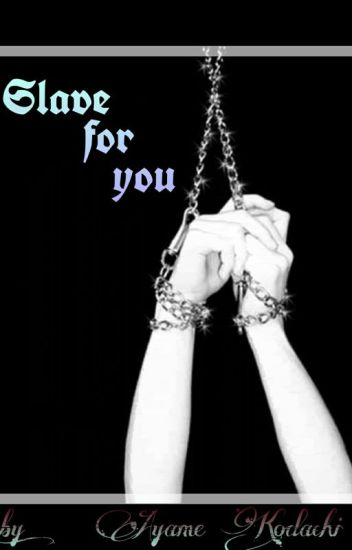 Slave for You