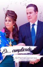 Es... Complicado  by PamelaCarolina_