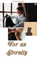For an Eternity ❃ Joshua Hong by cutevicheart