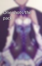 One shots/the pack by unpopularfish_52