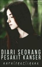 Diari, Seorang Pesakit Kanser. by nurulshazliyana