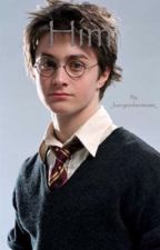 Him - A Harry Potter Love Story by _harryronhermione_