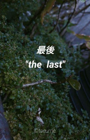 The Last ❁ Suga