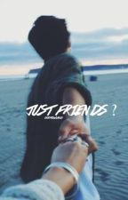 Just Friends? ; Hbr by younowertrash