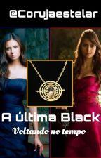 A última Black: Voltando no Tempo (Concluída) by Corujaestelar
