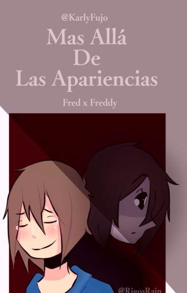 Mas Allá De Las Apariencias - Fred x Freddy