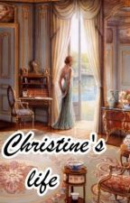 Christine's life by Moradora
