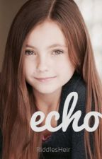 Book 1: Echo (Harry Potter's Little Sister) by RiddlesHeir