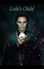 Loki's Child (In Editing) by FangirlwithFeels2411