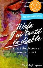 Wafa-J'ai tenté le diable (Série des femmes et des femmes, N°1) by Arij_rayhan